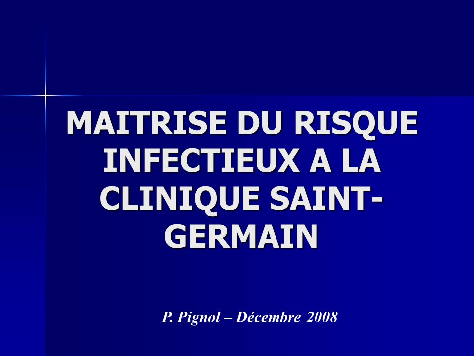 MAITRISE DU RISQUE INFECTIEUX A LA CLINIQUE SAINT-GERMAIN