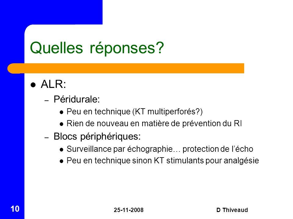Quelles réponses ALR: Péridurale: Blocs périphériques: