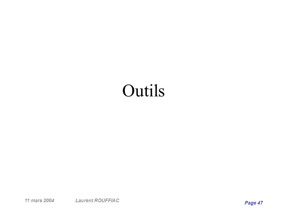 Outils 11 mars 2004 Laurent ROUFFIAC