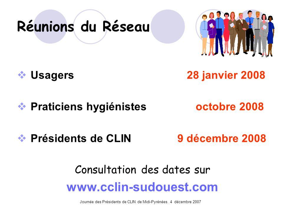 Réunions du Réseau www.cclin-sudouest.com Usagers 28 janvier 2008