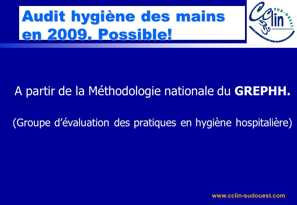 Audit hygiène des mains en 2009. Possible!