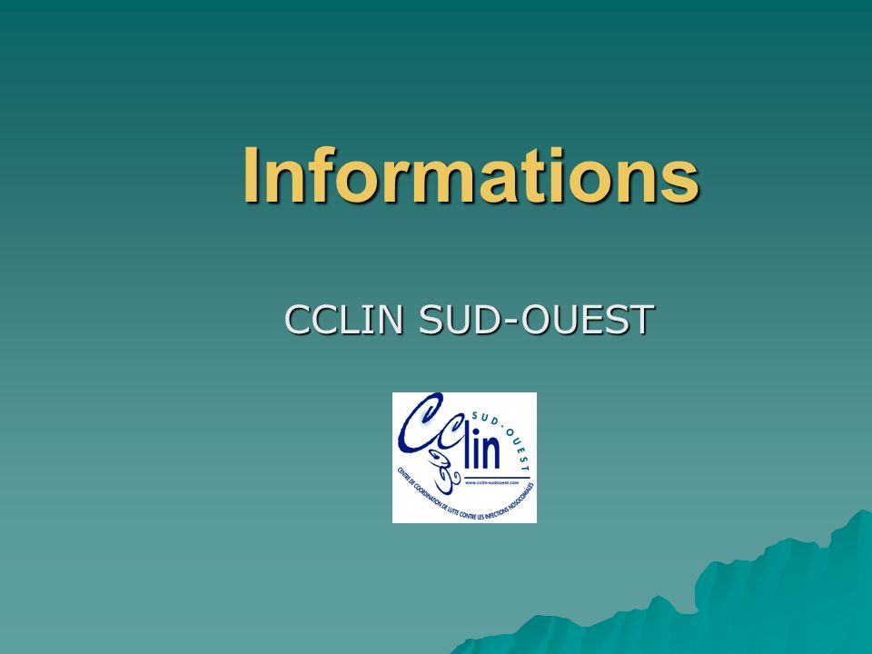 Informations CCLIN SUD-OUEST