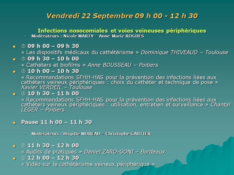 Vendredi 22 Septembre 09 h 00 - 12 h 30