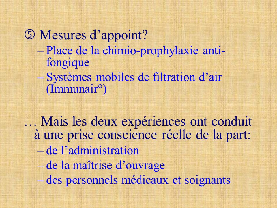  Mesures d'appoint Place de la chimio-prophylaxie anti-fongique. Systèmes mobiles de filtration d'air (Immunair°)
