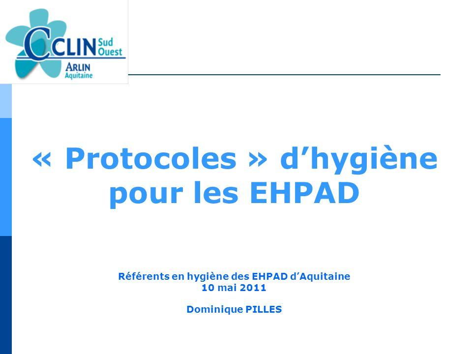 « Protocoles » d'hygiène Référents en hygiène des EHPAD d'Aquitaine
