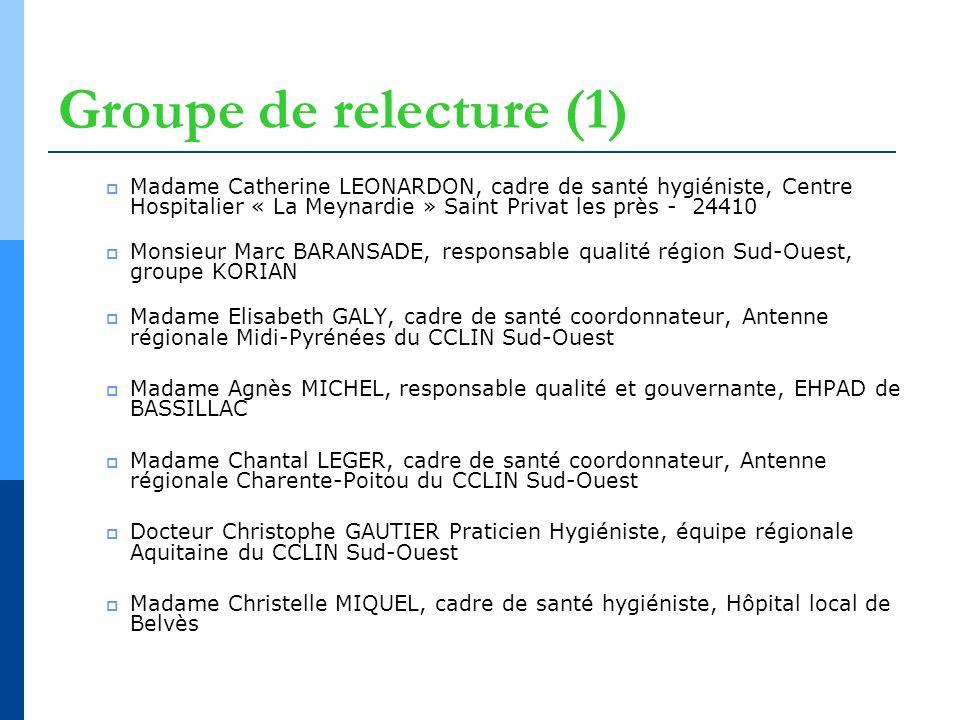 Groupe de relecture (1) Madame Catherine LEONARDON, cadre de santé hygiéniste, Centre Hospitalier « La Meynardie » Saint Privat les près - 24410.