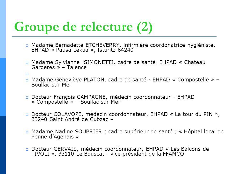 Groupe de relecture (2) Madame Bernadette ETCHEVERRY, infirmière coordonatrice hygiéniste, EHPAD « Pausa Lekua », Isturitz 64240 –