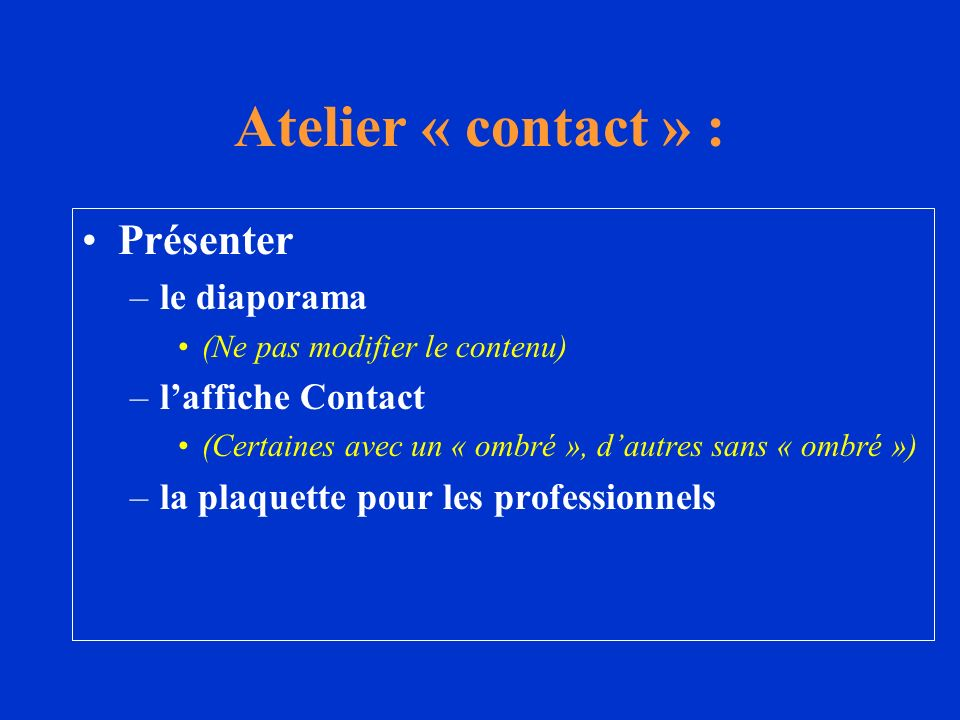 Atelier « contact » : Présenter le diaporama l'affiche Contact