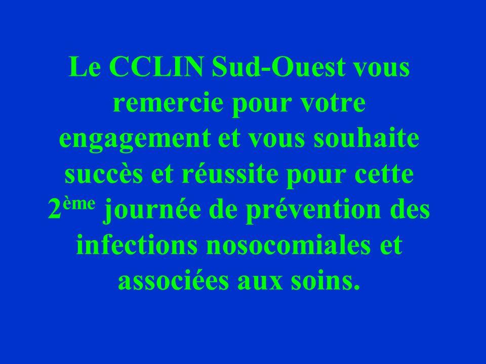 Le CCLIN Sud-Ouest vous remercie pour votre engagement et vous souhaite succès et réussite pour cette 2ème journée de prévention des infections nosocomiales et associées aux soins.