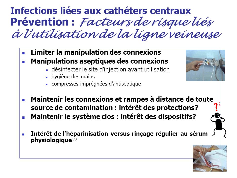 Infections liées aux cathéters centraux Prévention : Facteurs de risque liés à l'utilisation de la ligne veineuse