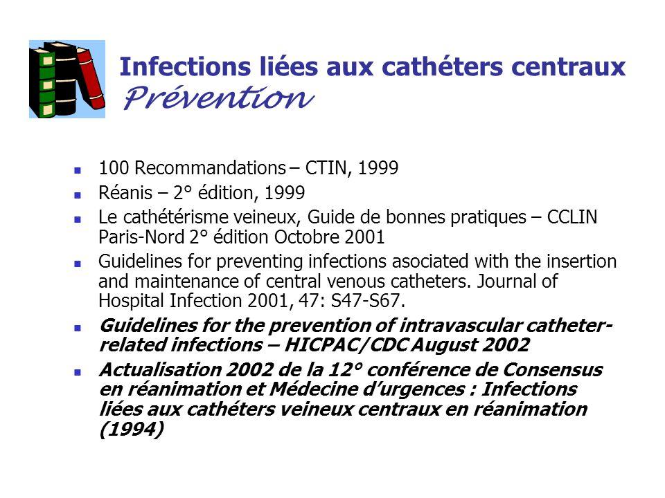 Infections liées aux cathéters centraux Prévention
