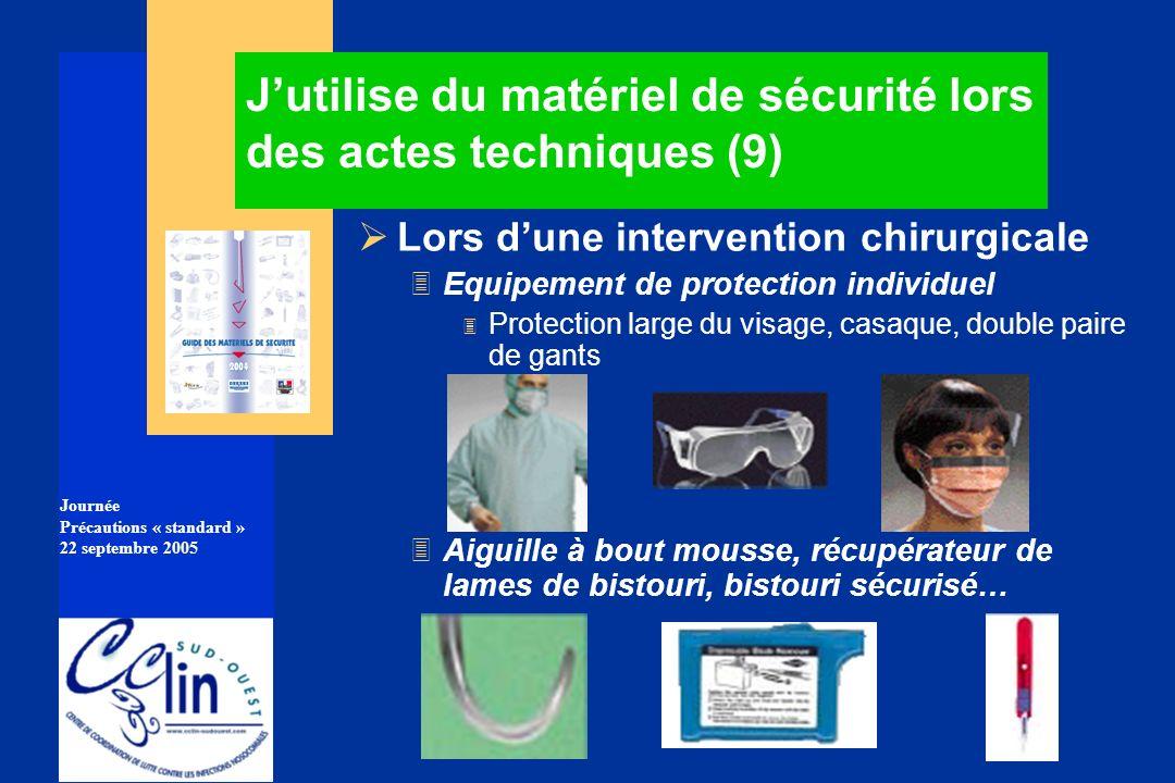 J'utilise du matériel de sécurité lors des actes techniques (9)