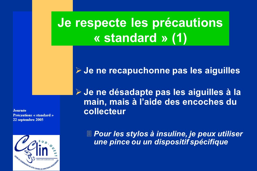 Je respecte les précautions « standard » (1)