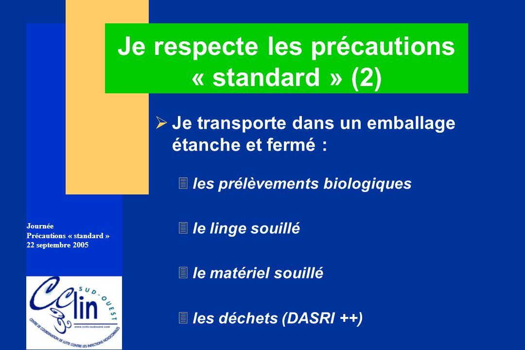 Je respecte les précautions « standard » (2)