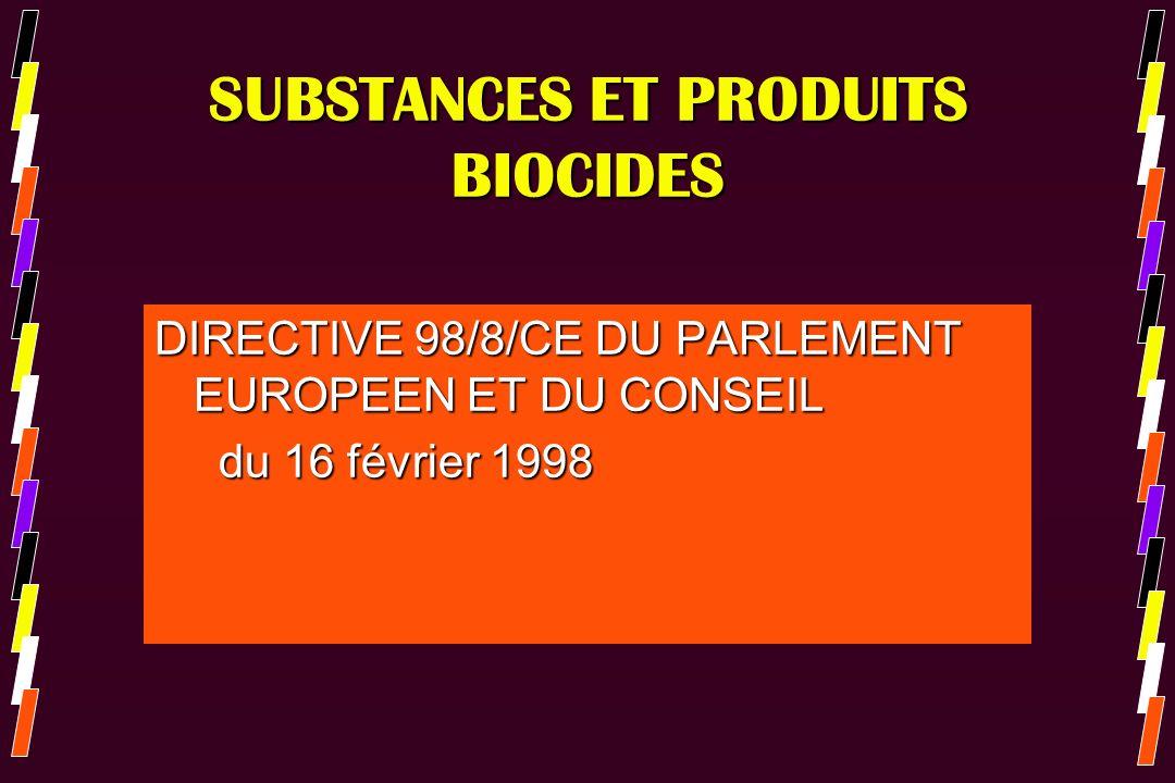 SUBSTANCES ET PRODUITS BIOCIDES