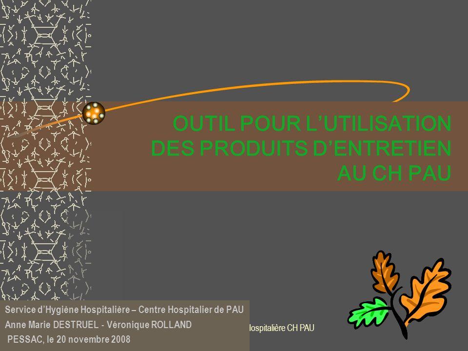 OUTIL POUR L'UTILISATION DES PRODUITS D'ENTRETIEN AU CH PAU