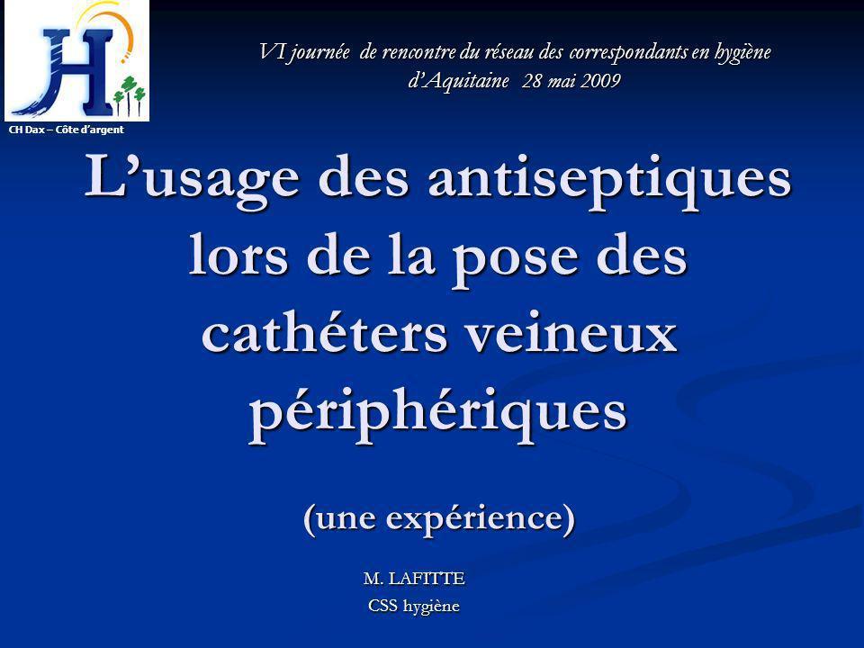 CH Dax – Côte d'argent VI journée de rencontre du réseau des correspondants en hygiène d'Aquitaine 28 mai 2009.
