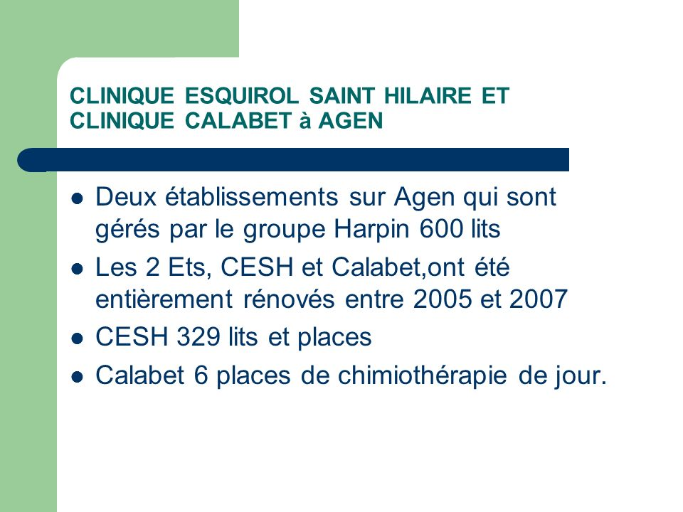 CLINIQUE ESQUIROL SAINT HILAIRE ET CLINIQUE CALABET à AGEN