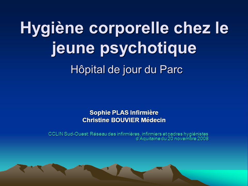 Hygiène corporelle chez le jeune psychotique Hôpital de jour du Parc