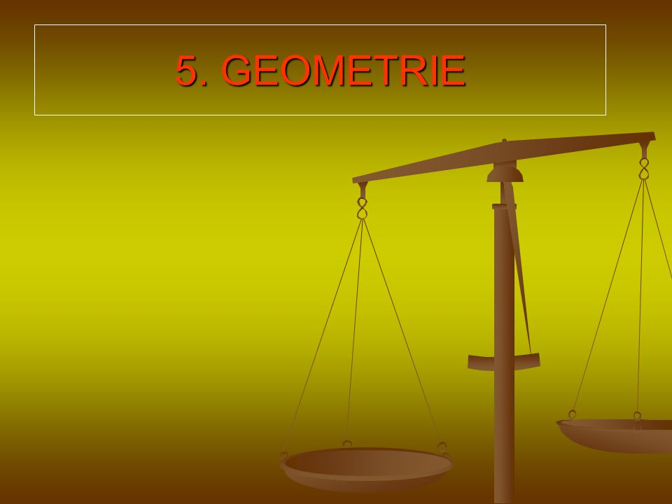 5. GEOMETRIE