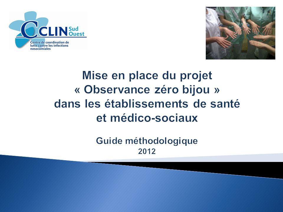 Mise en place du projet « Observance zéro bijou » dans les établissements de santé et médico-sociaux Guide méthodologique 2012
