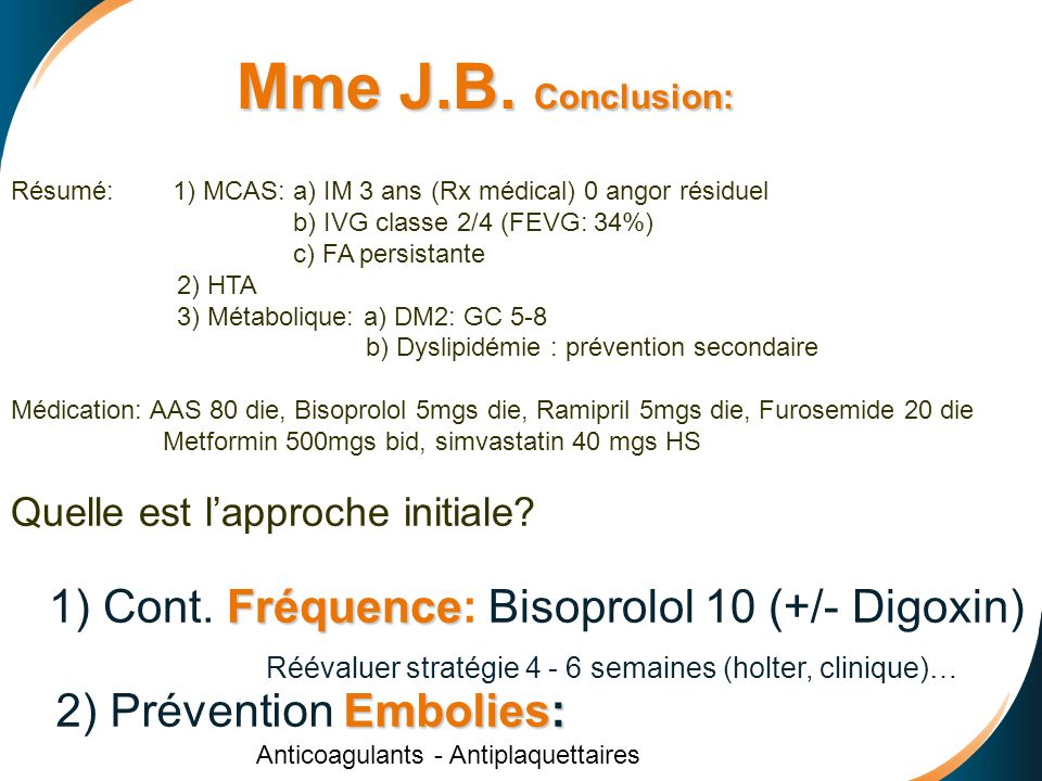 Mme J.B. Conclusion: 2) Prévention Embolies:
