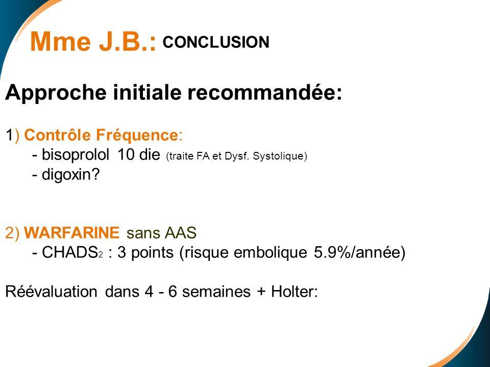Mme J.B.: Approche initiale recommandée: CONCLUSION