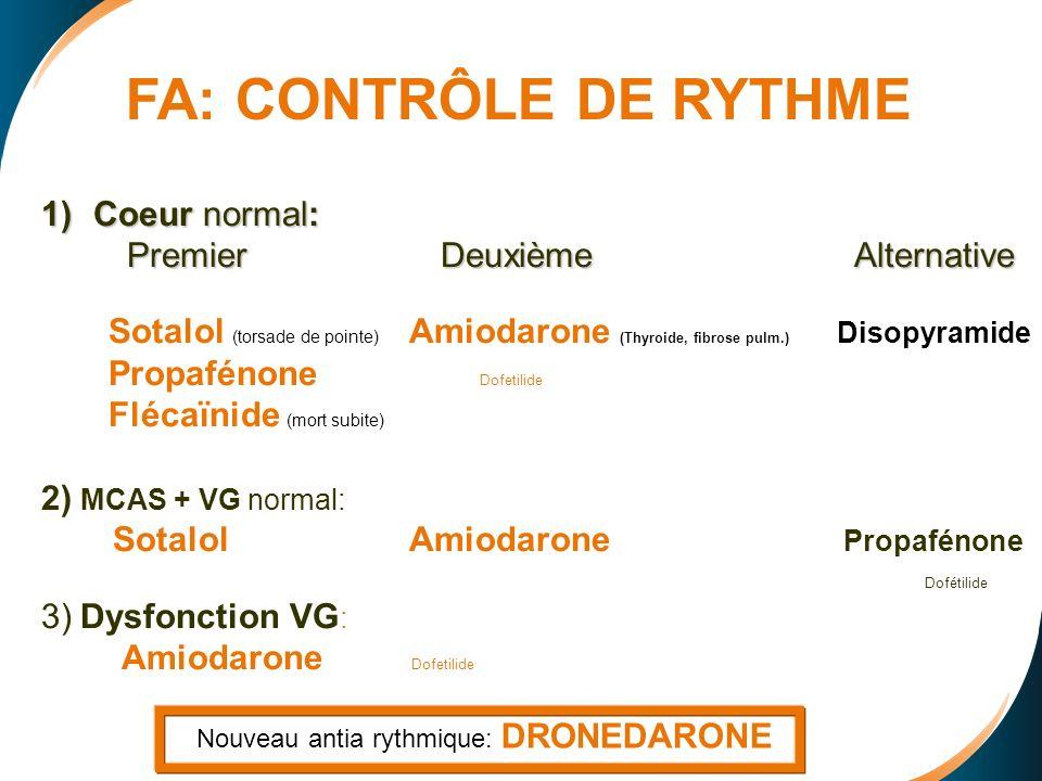 FA: CONTRÔLE DE RYTHME Coeur normal: Premier Deuxième Alternative
