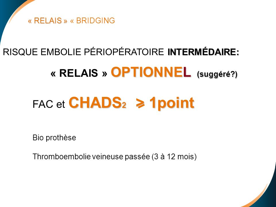 « RELAIS » OPTIONNEL (suggéré ) FAC et CHADS2 > 1point