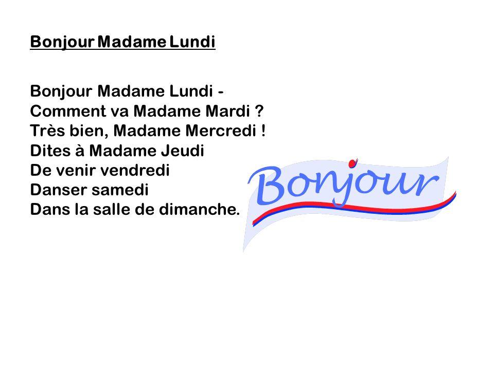 Bonjour Madame Lundi