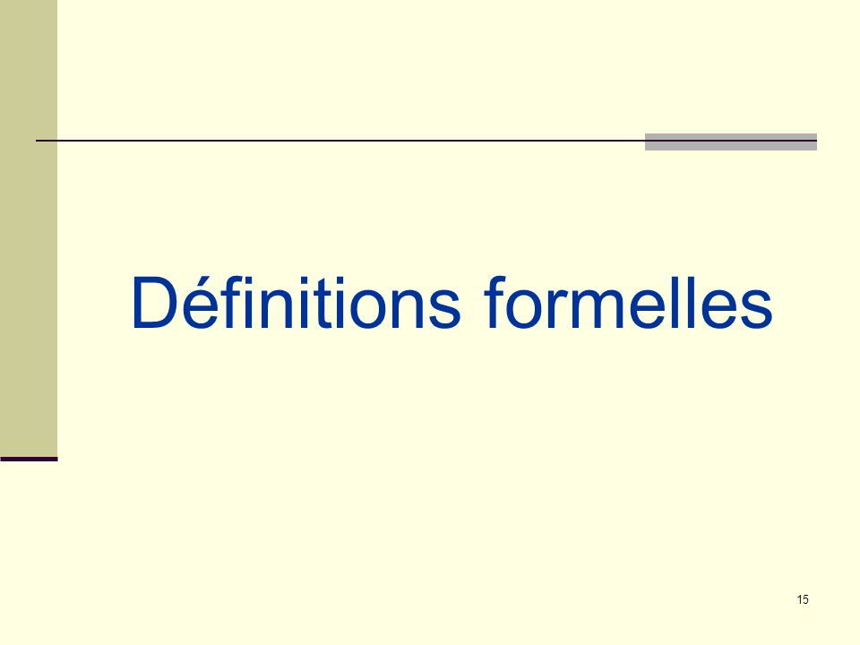 Définitions formelles