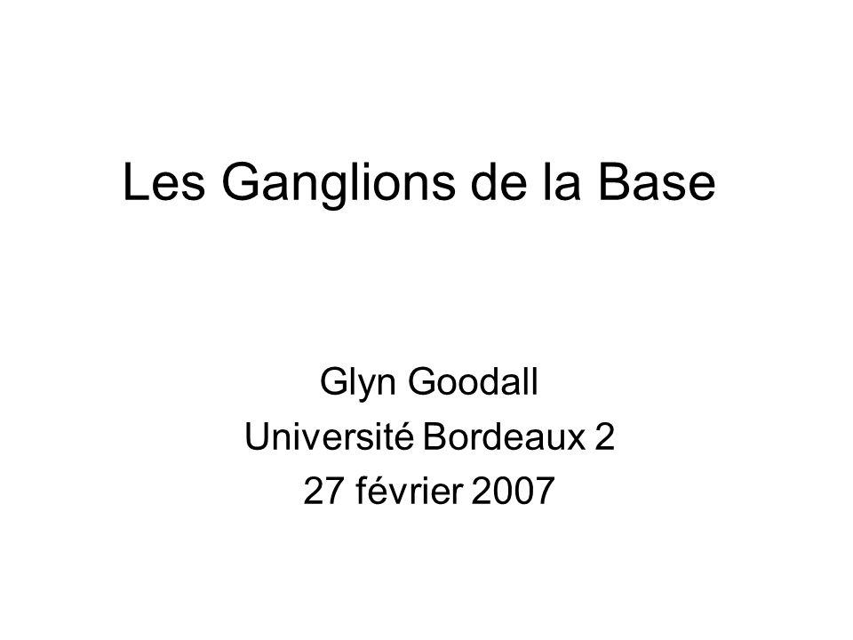 Les Ganglions de la Base