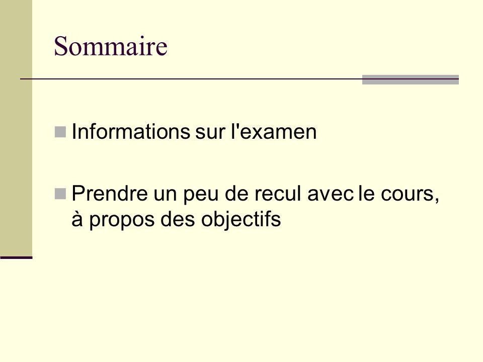 Sommaire Informations sur l examen