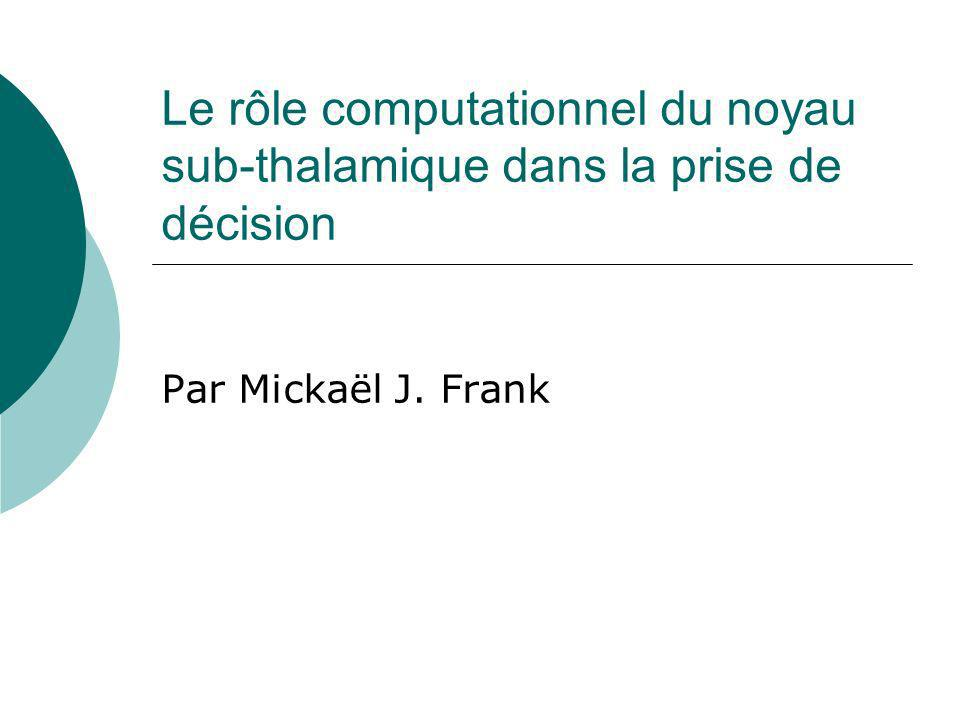Le rôle computationnel du noyau sub-thalamique dans la prise de décision