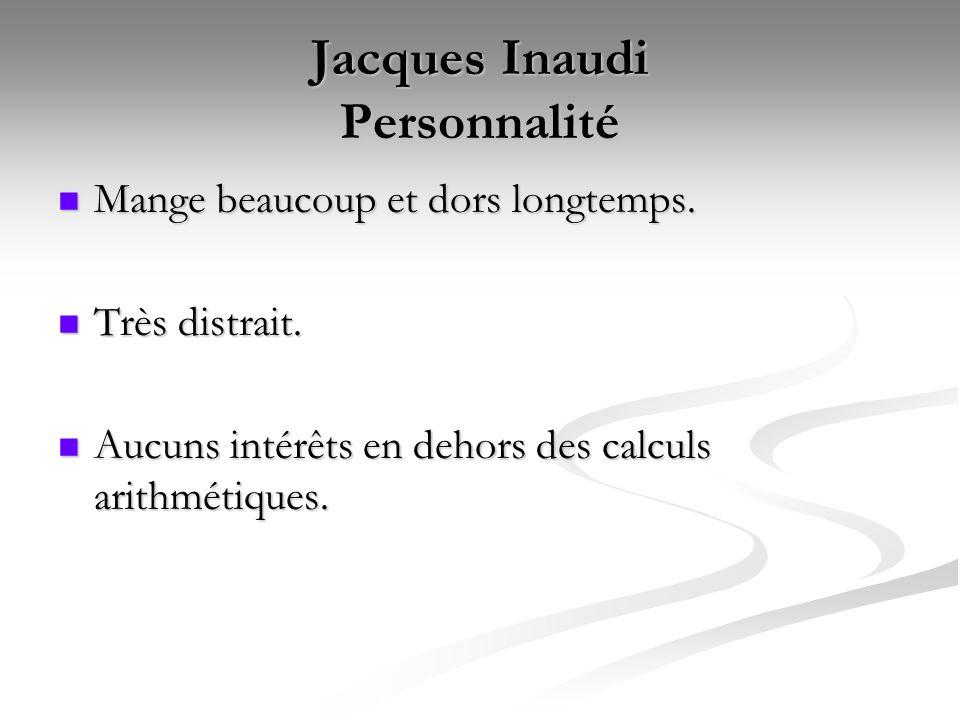 Jacques Inaudi Personnalité