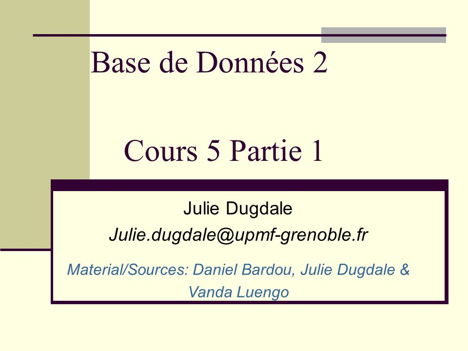 Material/Sources: Daniel Bardou, Julie Dugdale &
