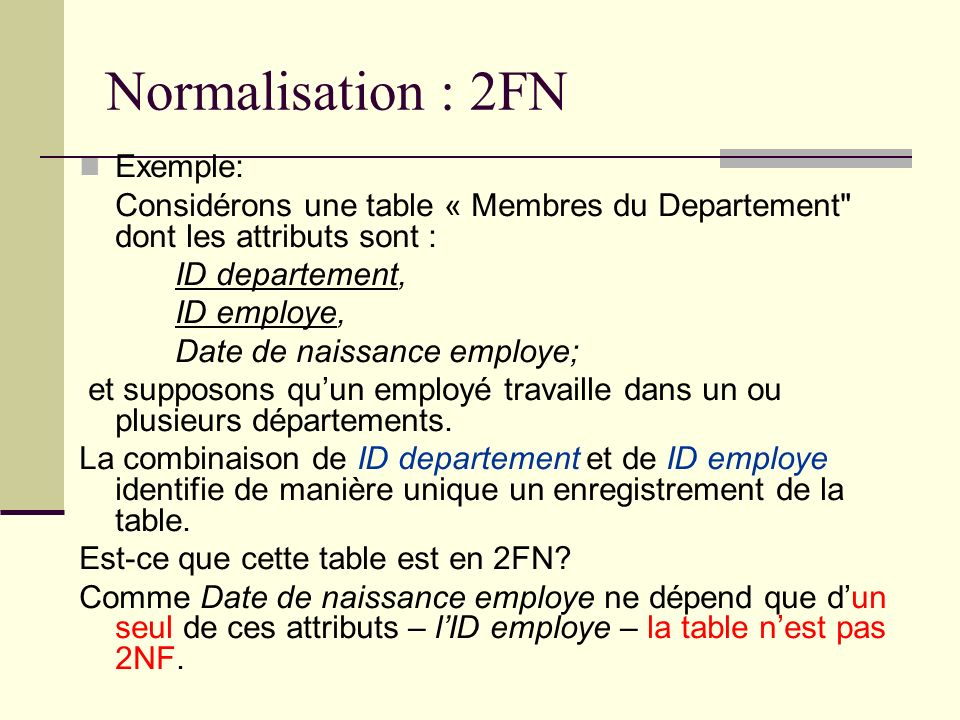 Normalisation : 2FN Exemple: