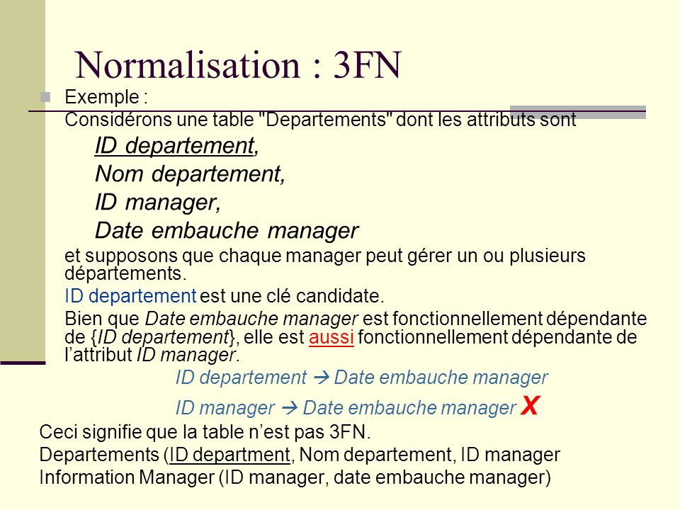 Normalisation : 3FN Nom departement, ID manager, Date embauche manager