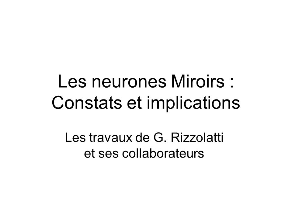 Les neurones Miroirs : Constats et implications