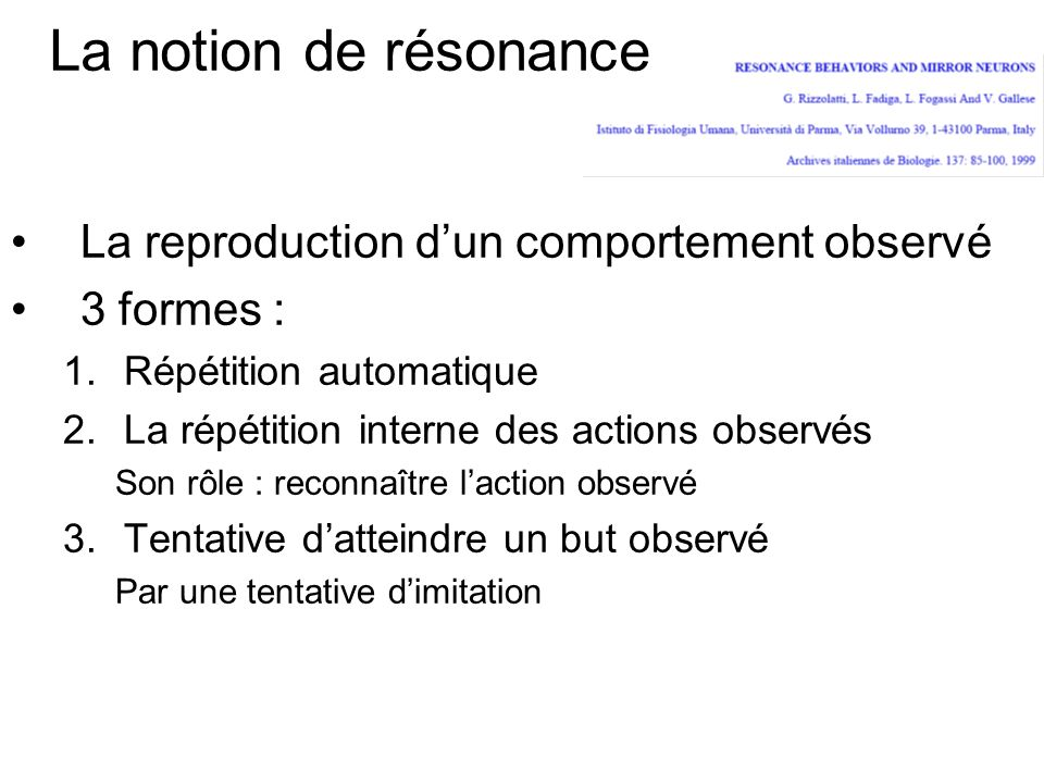 La notion de résonance La reproduction d'un comportement observé