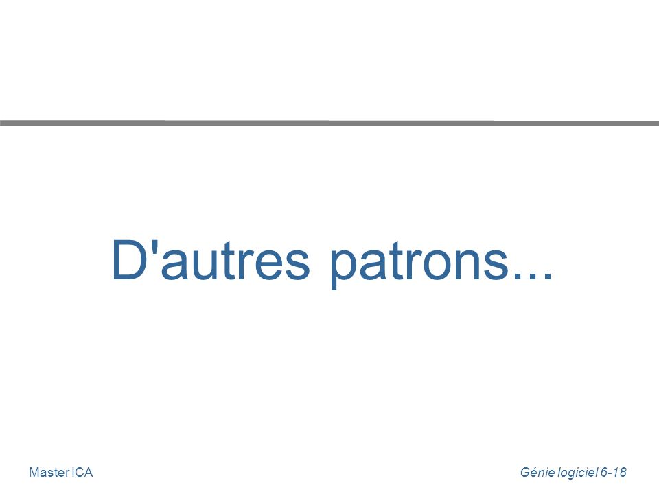 D autres patrons... Master ICA