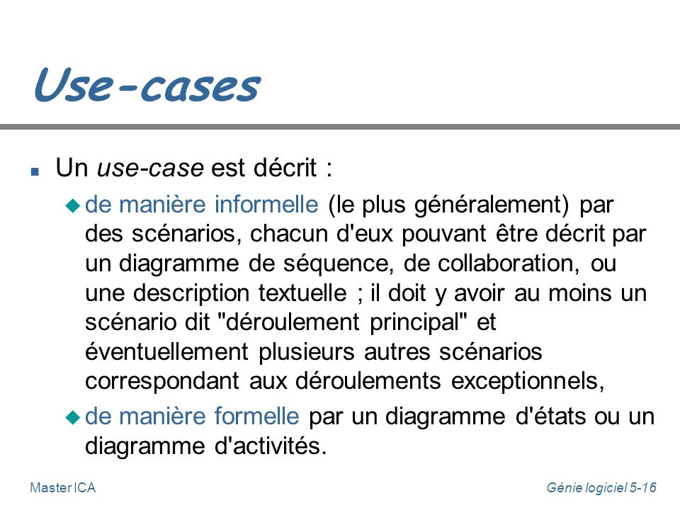 Use-cases Un use-case est décrit :
