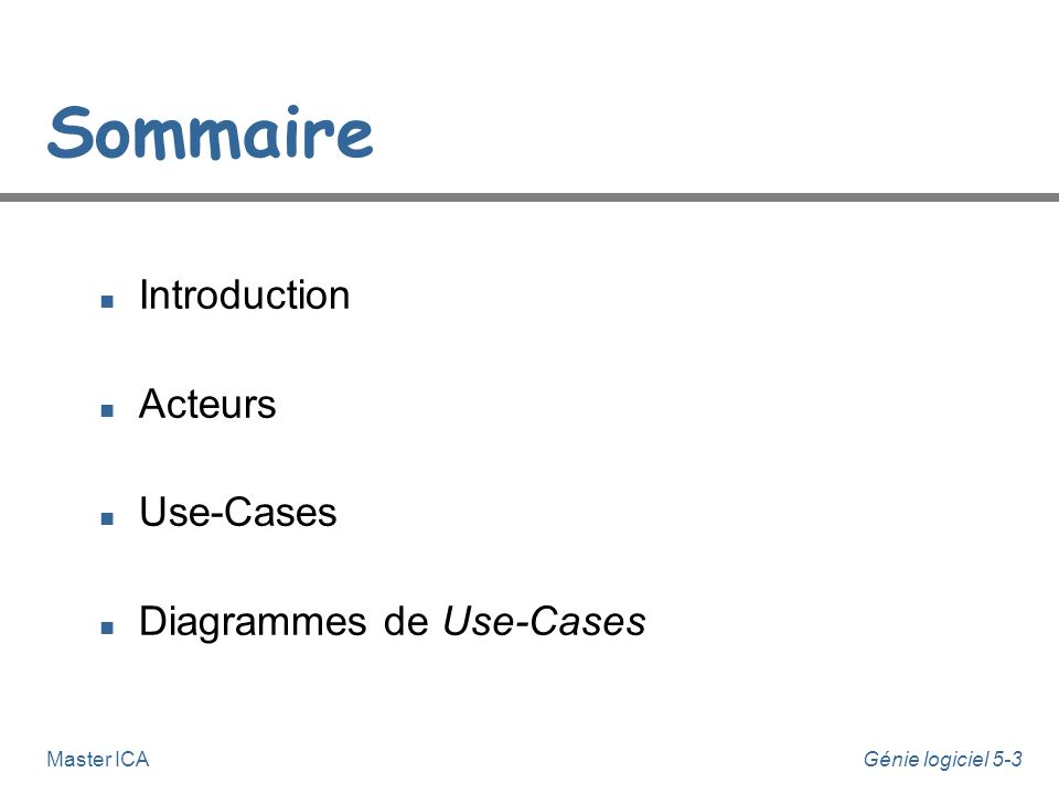 Sommaire Introduction Acteurs Use-Cases Diagrammes de Use-Cases