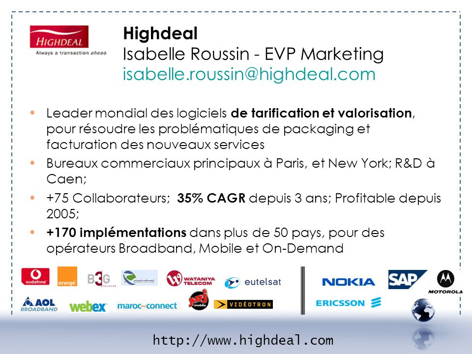 IGHDEAL 1 Highdeal Isabelle Roussin - EVP Marketing isabelle.roussin@highdeal.com.