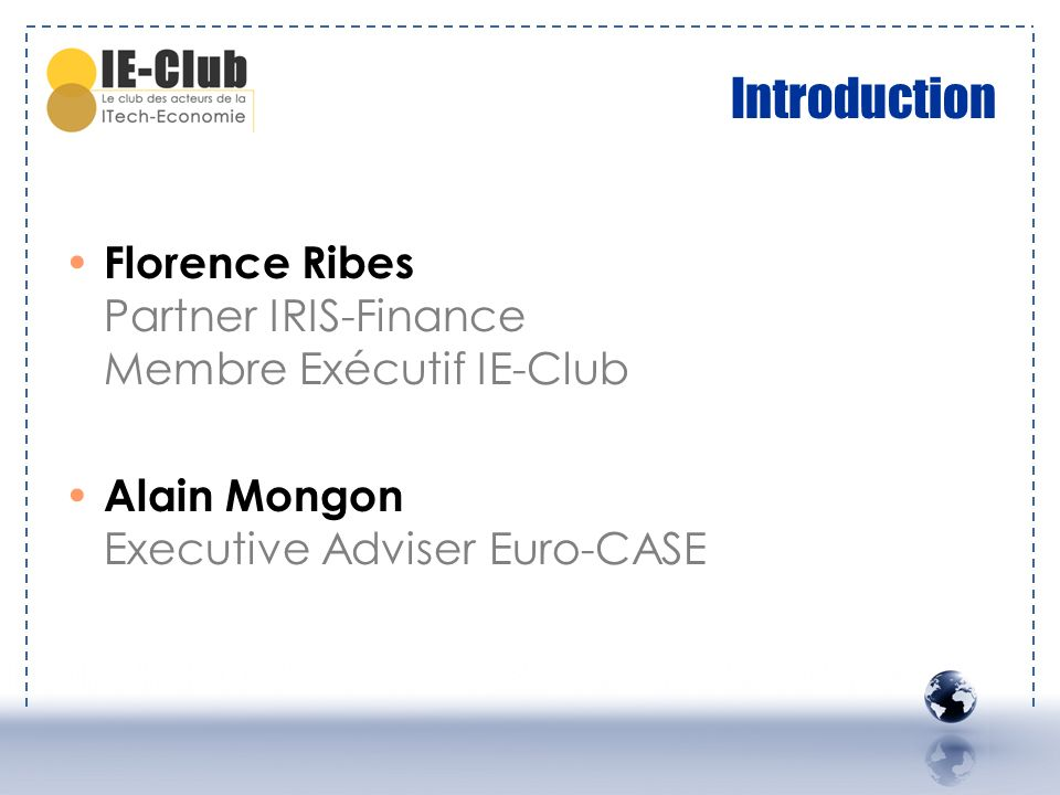 Introduction Florence Ribes Partner IRIS-Finance Membre Exécutif IE-Club.