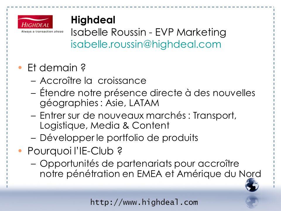 HIGHDEAL 2 Highdeal Isabelle Roussin - EVP Marketing isabelle.roussin@highdeal.com. Et demain Accroître la croissance.