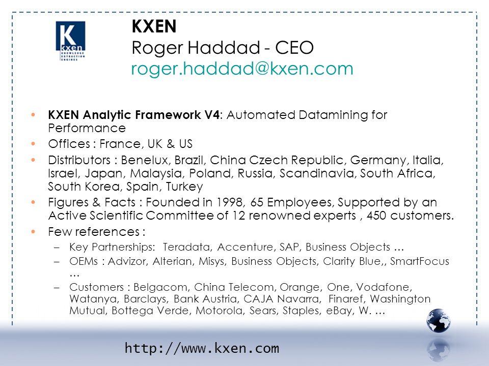 - KXEN 1 KXEN Roger Haddad - CEO roger.haddad@kxen.com
