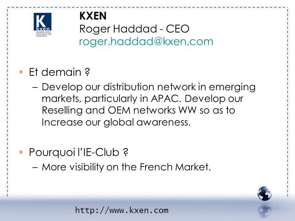 KXEN 2 KXEN Roger Haddad - CEO roger.haddad@kxen.com Et demain