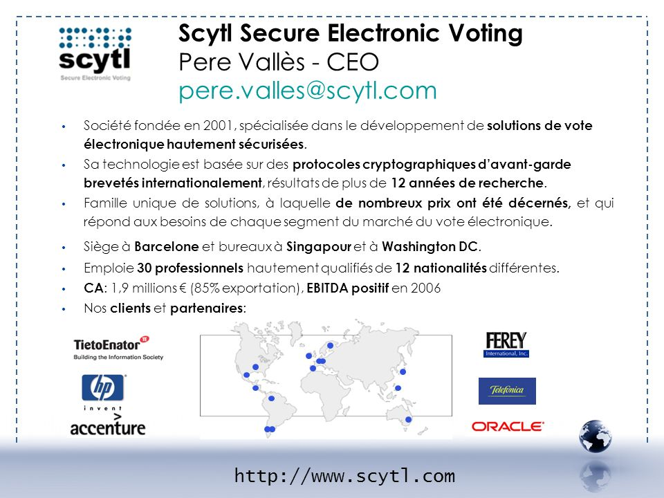 - SCYTL 1 Scytl Secure Electronic Voting Pere Vallès - CEO pere.valles@scytl.com.