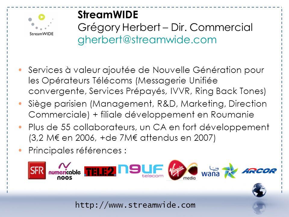 - STREAMWIDE 1 StreamWIDE Grégory Herbert – Dir. Commercial gherbert@streamwide.com.